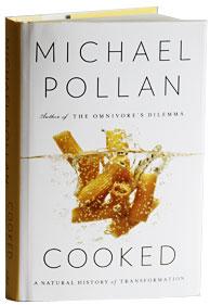 "Michael Pollan's book ""Cooked""  Source: MichaelPollan.com"